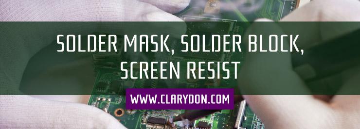 Solder mask, solder block, screen resist